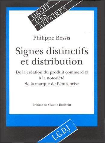 Signes distinctifs et distribution: De la creation du produit commercial a la notoriete de la ...