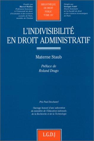 L'indivisibilite en droit administratif (Bibliotheque de droit public) (French Edition): Staub...