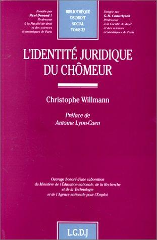 L'identite juridique du chomeur (Bibliotheque de droit social) (French Edition): Willmann, ...