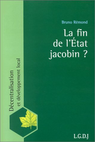 9782275016658: La fin de l'Etat jacobin? (Décentralisation et développement local) (French Edition)