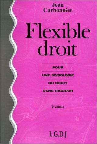 9782275017082: FLEXIBLE DROIT. : Pour une sociologie du droit sans rigueur, 9ème édition