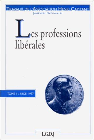 Les professions libérales: Journées nationales, actes du colloque organisé: ...