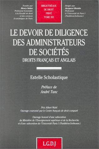 Le devoir de diligence des administrateurs de sociétés: Droits français et ...