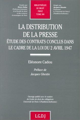 9782275017495: La distribution de la presse: Étude des contrats conclus dans le cadre de la loi du 2 avril 1947 (Bibliothèque de droit privé) (French Edition)