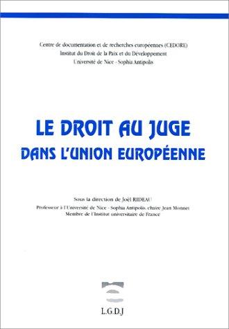 Le droit au juge dans l'Union européenne: Rideau