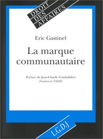 La marque communautaire (Droit des affaires) (French Edition): Gastinel, Eric