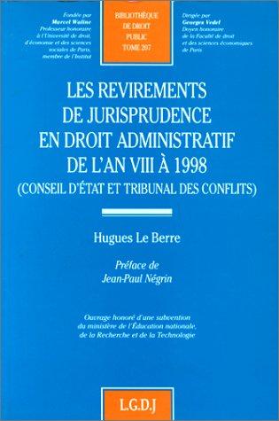 9782275017846: Les revirements de jurisprudence en droit administratif de l'An VIII à 1998 (Conseil d'Etat et tribunal des conflits)