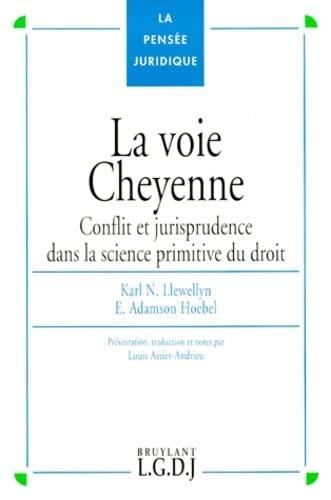 9782275018096: LA VOIE CHEYENNE. Conflit et jurisprudence dans la science primitive du droit