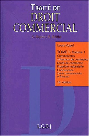 Droit commercial, tome 1, volume 1, 18e édition (9782275019468) by Roblot; Vogel