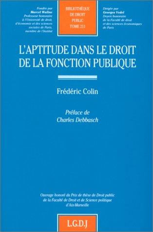 l'aptitude dans le droit de la fonction publique t.211: Frederique Colin