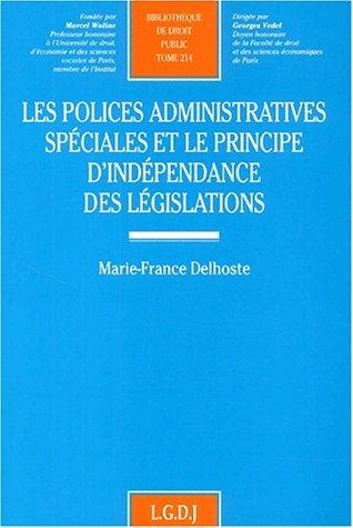 9782275020211: Les polices administratives spéciales et le principe d'indépendance des législations