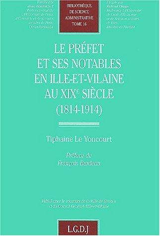 Le préfet et ses notables en Ille-et-Vilaine au XIXe siècle (1814-1914) (...