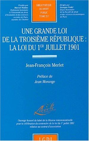 9782275020457: Une grande loi de la Troisième République : la loi du 1er juillet 1901