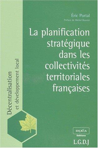 La Planification stratégique dans les collectivites territoriales franç...