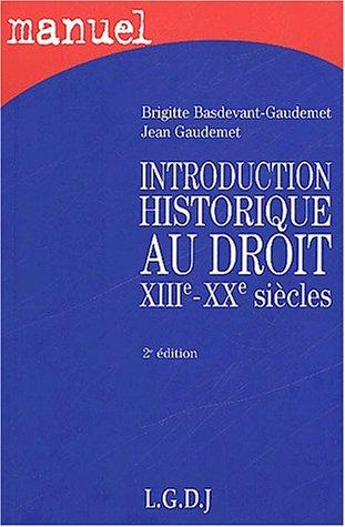 Introduction historique au droit (xiiie -xxe siecles): Basdevant, B.