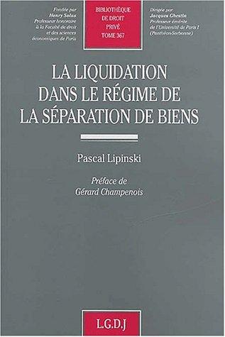 La Liquidation dans le regime de la separation de biens (French Edition): Pascal Lipinski