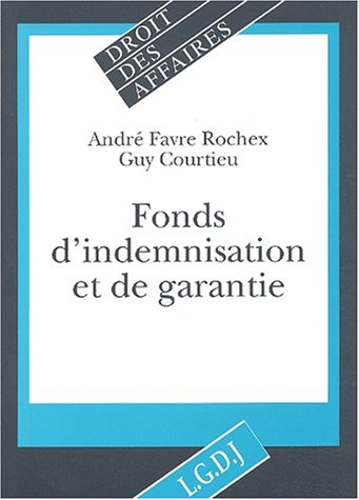 Fonds d'indemnisation et de garantie (French Edition): Guy Courtieu