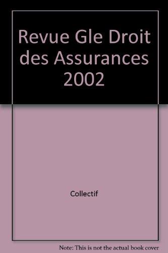 """""""revue generale du droit des assurances ; annee 2002"""""""
