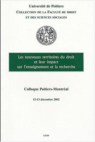 les nouveaux territoires du droit et leur impact sur l'enseignement et la recherche: Fran�oise...