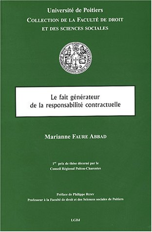 9782275023946: Le fait g�n�rateur de la responsabilit� contractuelle, tome 2 : Contribution � la th�orie de l'inex�cution du contrat