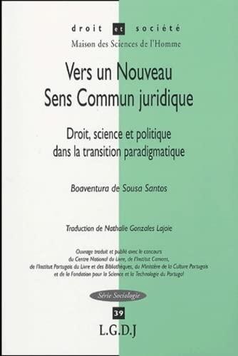 9782275023953: Vers un Nouveau Sens Commun juridique : Droit, science et politique dans la transition paradigmatique