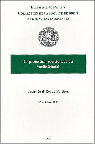 la protection sociale face au vieillissement: Lo�c Levoyer, Marianne Faure-Abbad, Nathalie ...