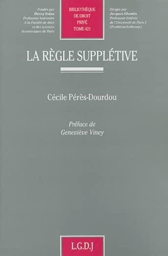 La règle supplétive (French Edition): Cécile Perès-Dourdou