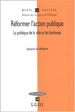 Réformer l'action publique (French Edition): Jacques de Maillard