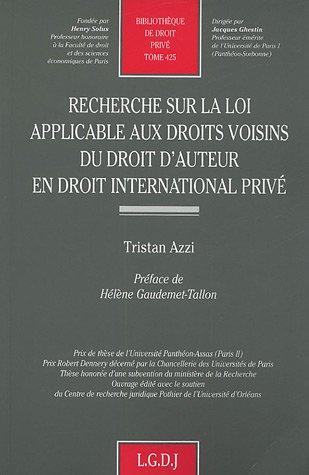 Recherche sur la loi applicable aux droits voisins du droit d'auteur en droit international ...
