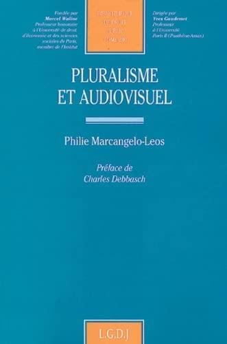 Pluralisme et audiovisuel (French Edition): Philie Marcangelo-Leos