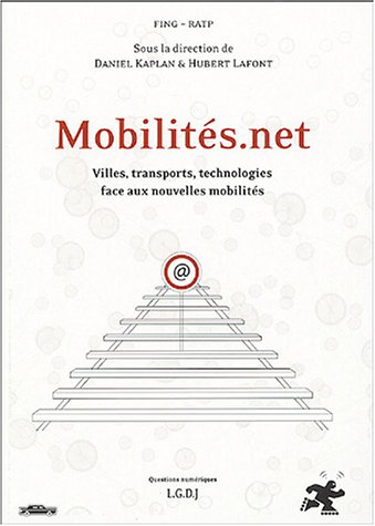 Mobilités.net : Villes, transports, technologies face aux: Kaplan, Daniel, Lafont,
