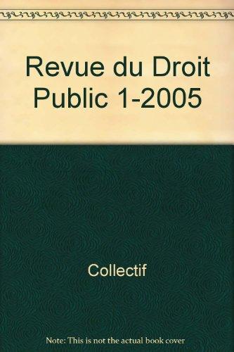REVUE DU DROIT PUBLIC N 1 2005: COLLECTIF