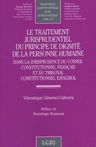le traitement jurisprudentiel duprincipe de dignite de la personne humaine: Véronique ...