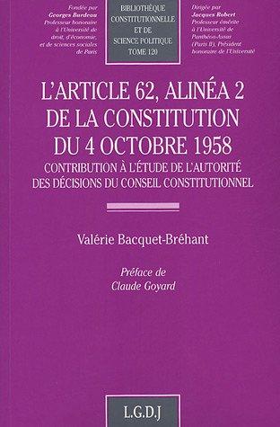 L'article 62, alinéa 2 de la Constitution du 4 octobre 1958 (French Edition): ...