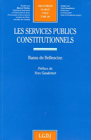 Les services publics constitutionnels (French Edition): Ramu de Bellescize