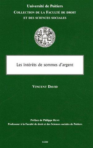 Les intérêts de sommes d'argent (French Edition): Vincent David