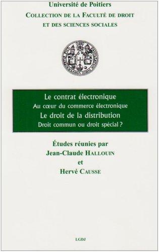 Le contrat électronique Au coeur du commerce électronique ; Le droit de ...