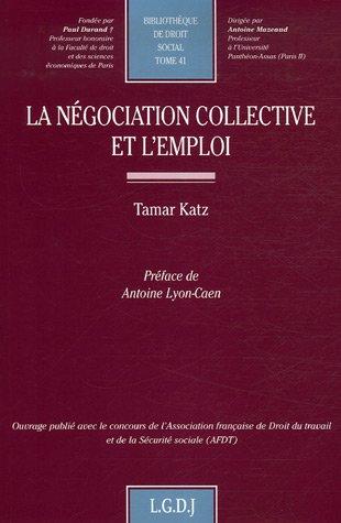 La négociation collective et l'emploi (French Edition): Tamar Katz