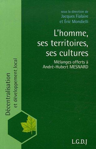 L'homme ses territoires ses cultures (French Edition): Ã?ric Mondielli