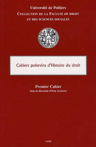 Cahiers poitevins d'Histoire du droit (French Edition)