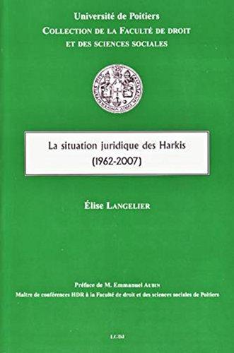 La situation juridique des Harkis (1962-2007) (French Edition): Elise Langelier