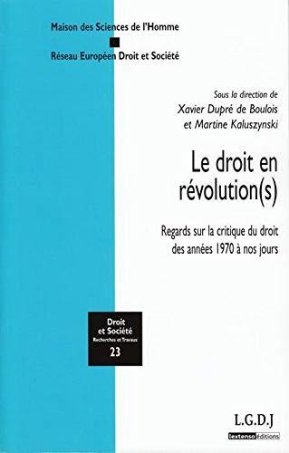 """""""le droit en révolution(s) ; regards sur la critique du droit des années 1970 &..."""