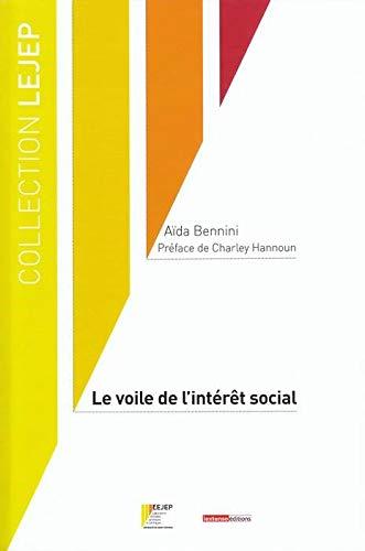 Le voile de l'intéret social: Bennini Martine