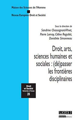 Droit, arts, sciences humaines et sociales : (De)passer les frontières disciplinaires: ...