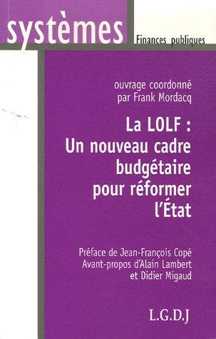 """""""la lolf ; un nouveau cadre budgétaire pour réformer l'état"""": ..."""