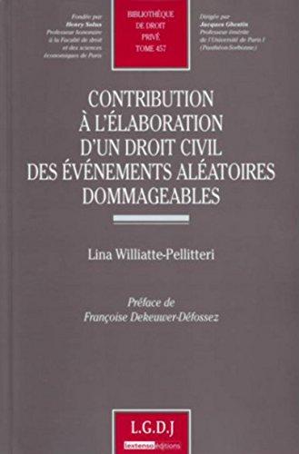 9782275030098: Contribution � l'�laboration d'un droit civil des �v�nements al�atoires dommageables