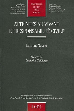 Atteintes au vivant et responsabilité civile (French Edition): Laurent Neyret