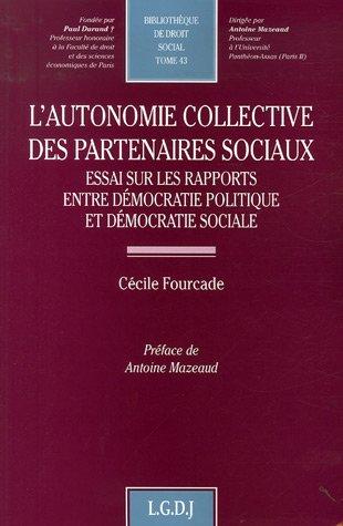 L'autonomie collective des partenaires sociaux (French Edition): Cécile Fourcade