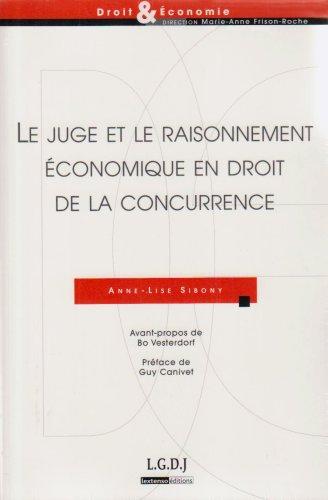 Le juge et le raisonnement économique en droit de la concurrence (French Edition): Bo ...