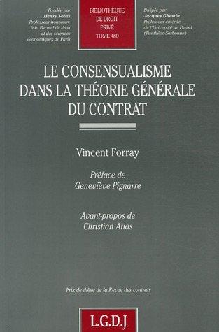 Le consensualisme dans la théorie générale du contrat (...